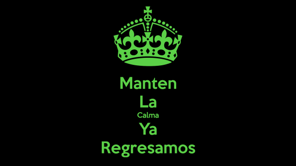 manten-la-calma-ya-regresamos